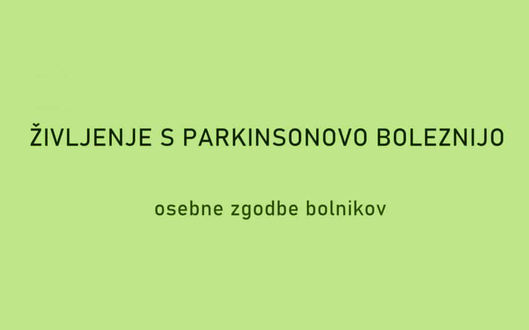 Življenje s Parkinsonovo boleznijo (osebne zgodbe bolnikov)